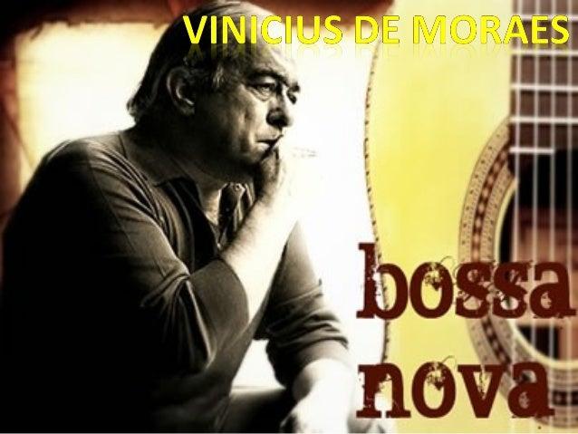 """• Conhecido como: """" O poetinha """" • Nasceu no RJ, em 1913. • Nome completo: Marcus Vinicius da Cruz de Mello Moraes. • Prim..."""