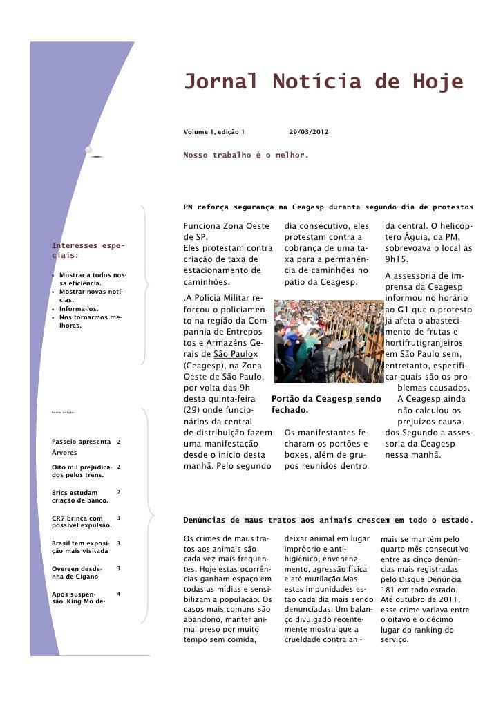 Jornal Notícia de Hoje                           Volume 1, edição 1          29/03/2012                           Nosso tr...