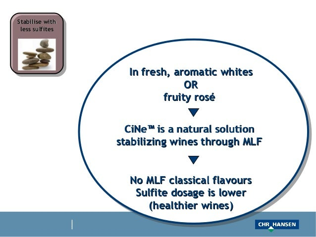 Stabilise with less sulfites                   In fresh, aromatic whites                               OR                 ...