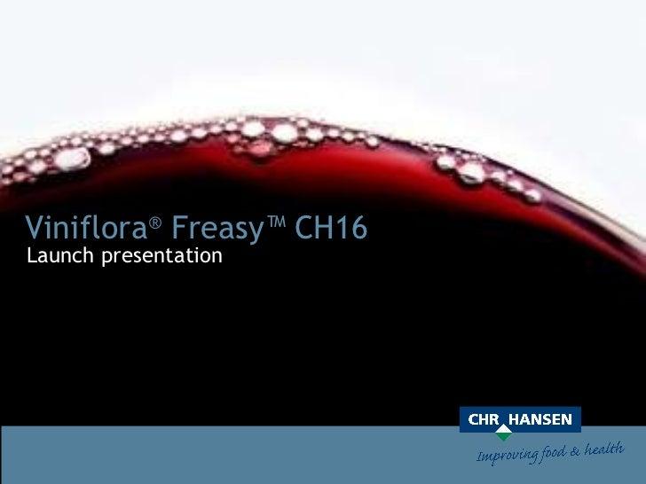 Viniflora ®  Freasy™ CH16 Launch presentation