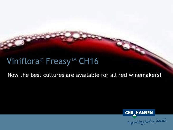 Viniflora ®  Freasy™ CH16 Now the best cultures are available for all red winemakers!