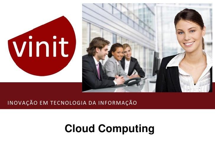 INOVAÇÃO EM TECNOLOGIA DA INFORMAÇÃO                   Cloud Computing