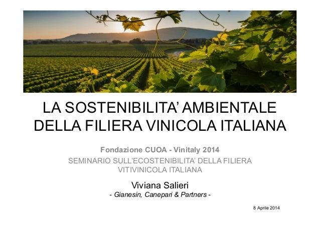 LA SOSTENIBILITA' AMBIENTALE DELLA FILIERA VINICOLA ITALIANA Fondazione CUOA - Vinitaly 2014 SEMINARIO SULL'ECOSTENIBILITA...