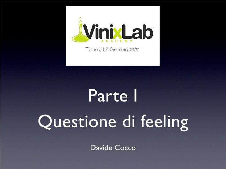 Parte I Questione di feeling       Davide Cocco