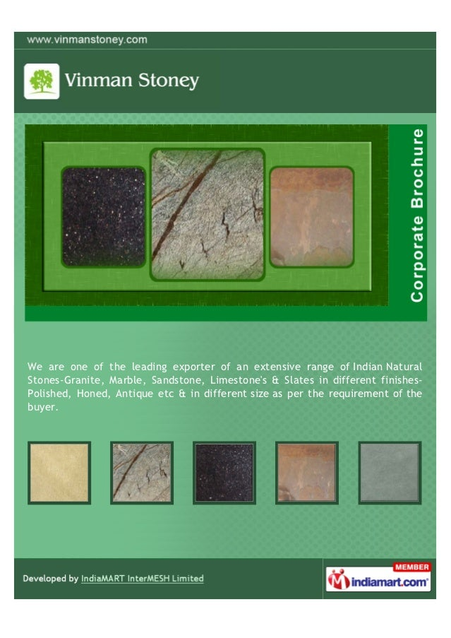We are one of the leading exporter of an extensive range of Indian NaturalStones-Granite, Marble, Sandstone, Limestones & ...