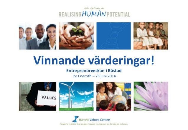 Vinnande värderingar! Entreprenörveckan i Båstad Tor Eneroth – 25 juni 2014