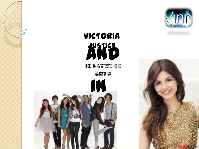 VICTORIA JUSTICE  AND  Hollywood ARTS  In