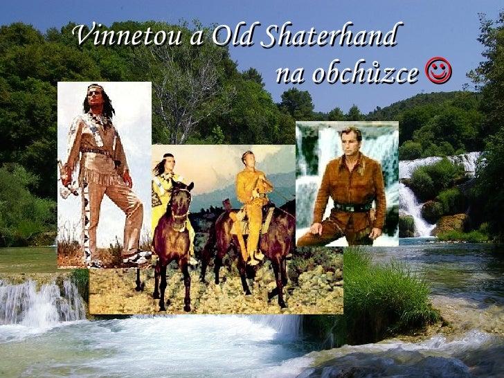 Vinnetou a Old Shaterhand na obchůzce   