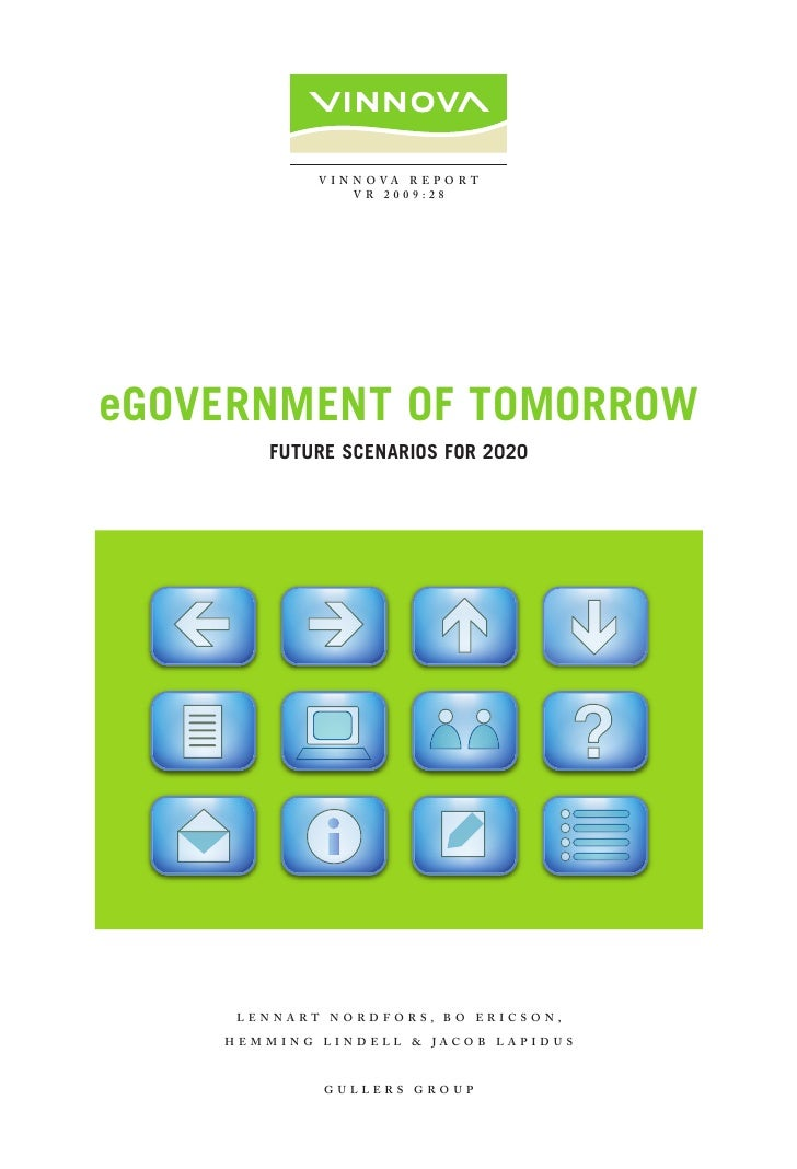 V I N N O VA R e p O R t                   VR 2009:28     eGovernment of tomorrow        future ScenarioS for 2020        ...