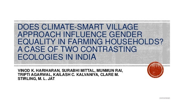 DOES CLIMATE-SMART VILLAGE APPROACH INFLUENCE GENDER EQUALITY IN FARMING HOUSEHOLDS? A CASE OF TWO CONTRASTING ECOLOGIES I...