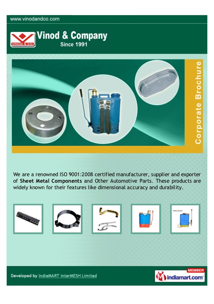 We are a renowned ISO 9001:2008 certified manufacturer, supplier and exporterof Sheet Metal Components and Other Automotiv...