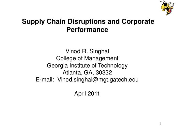 Supply Chain Disruptions and Corporate            Performance              Vinod R. Singhal           College of Managemen...