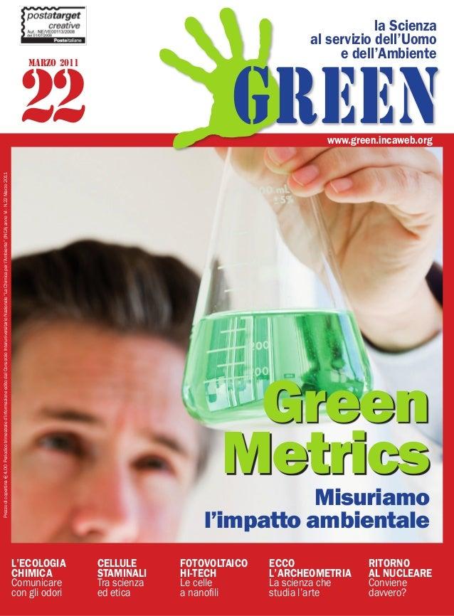 22 MARZO 2011 L'ECOLOGIA CHIMICA Comunicare con gli odori ECCO L'ARCHEOMETRIA La scienza che studia l'arte RITORNO AL NUCL...