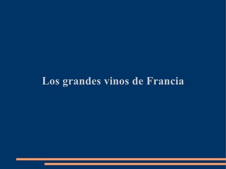 Los grandes vinos de Francia