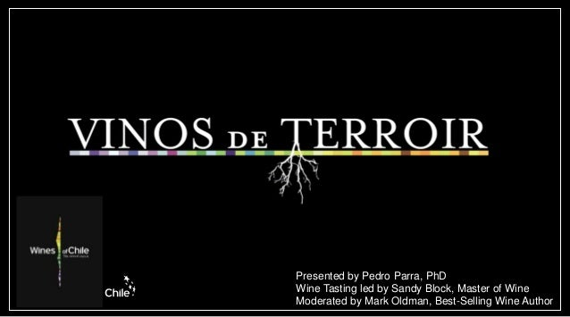 Presented by Pedro Parra, PhDWine Tasting led by Sandy Block, Master of WineModerated by Mark Oldman, Best-Selling Wine Au...
