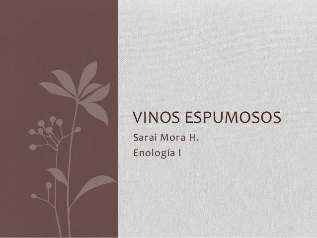VINOS ESPUMOSOSSarai Mora H.Enología I