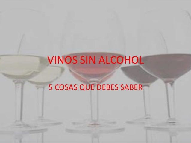 VINOS SIN ALCOHOL5 COSAS QUE DEBES SABER