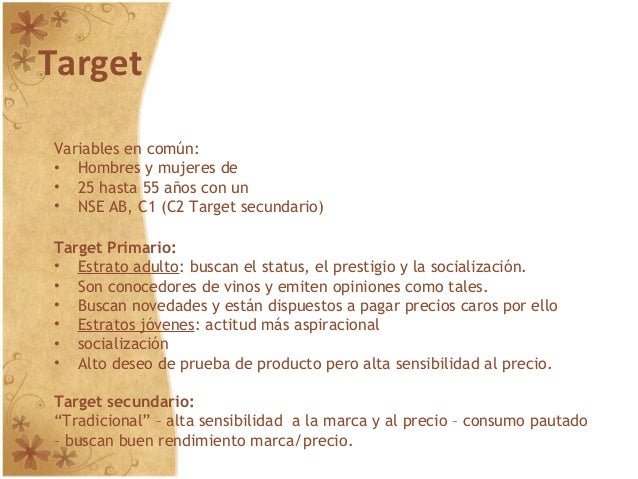 Target Variables en común: • Hombres y mujeres de • 25 hasta 55 años con un • NSE AB, C1 (C2 Target secundario) Target Pri...