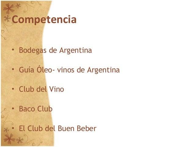 Competencia • Bodegas de Argentina • Guía Óleo- vinos de Argentina • Club del Vino • Baco Club • El Club del Buen Beber