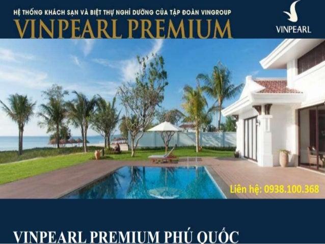 Thông tin Liên hệ • Mọi chi tiết về Biệt thự Biển Vinpearl Premium Phú Quốc, Qúy Khách vui lòng liên hệ • Hotline: 0938 10...
