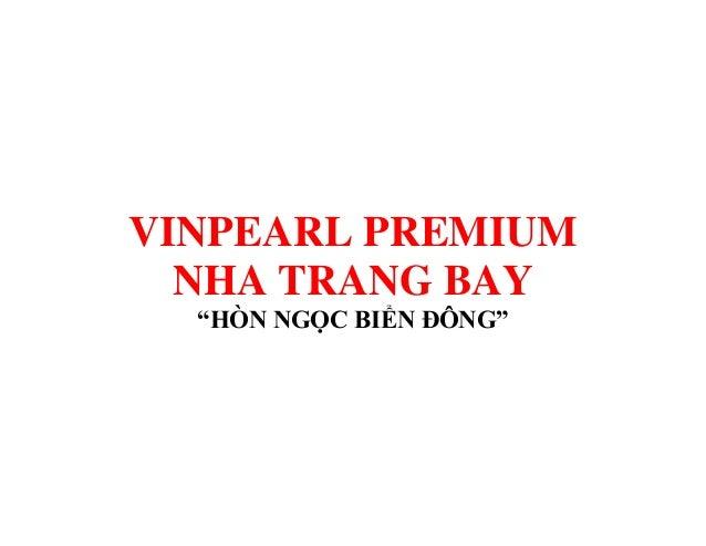 """VINPEARL PREMIUM NHA TRANG BAY """"HÒN NGỌC BIỂN ĐÔNG"""""""