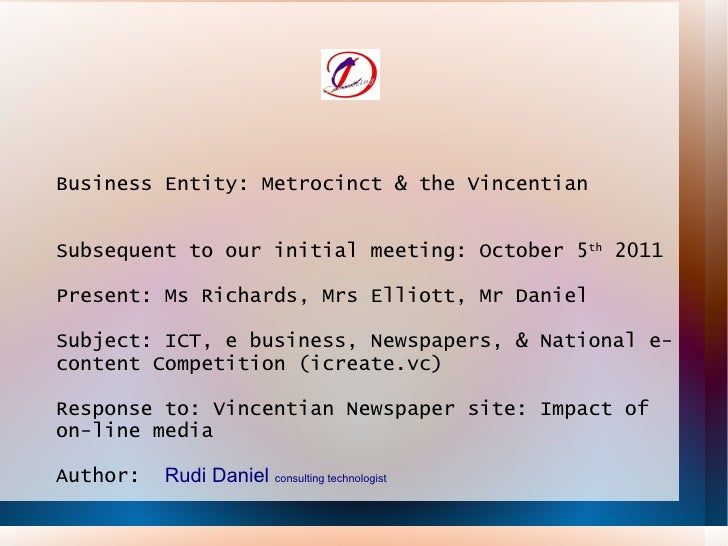 Business Entity: Metrocinct & the Vincentian Subsequent to our initial meeting: October 5 th  2011 Present: Ms Richards, M...