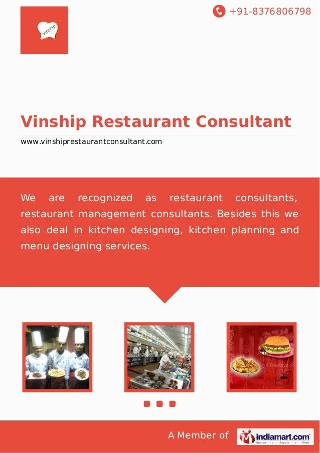 +91-8376806798  Vinship Restaurant Consultant www.vinshiprestaurantconsultant.com  We  are  recognized  as  restaurant  co...