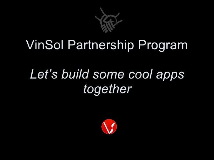 VinSol Partnership Program Let's build some cool apps together