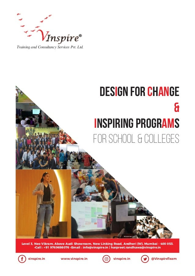 DESiGN for CHANGE & INSPIRING PROGRAMS For School & Colleges Training and Consultancy Services Pvt. Ltd. Level 3, Neo Vikr...
