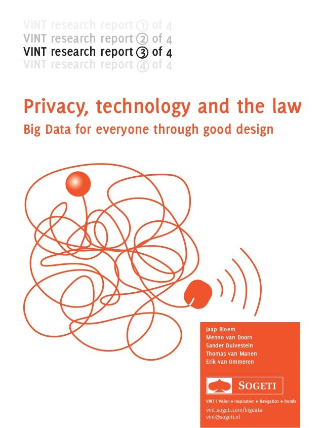 Privacy, technology and the law Big Data for everyone through good design VINT research report 1of 4 VINT research repor...