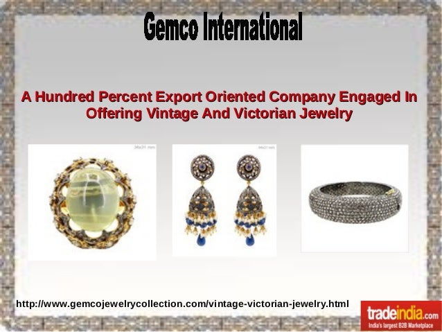A Hundred Percent Export Oriented Company Engaged In Offering Vintage And Victorian Jewelry  http://www.gemcojewelrycollec...