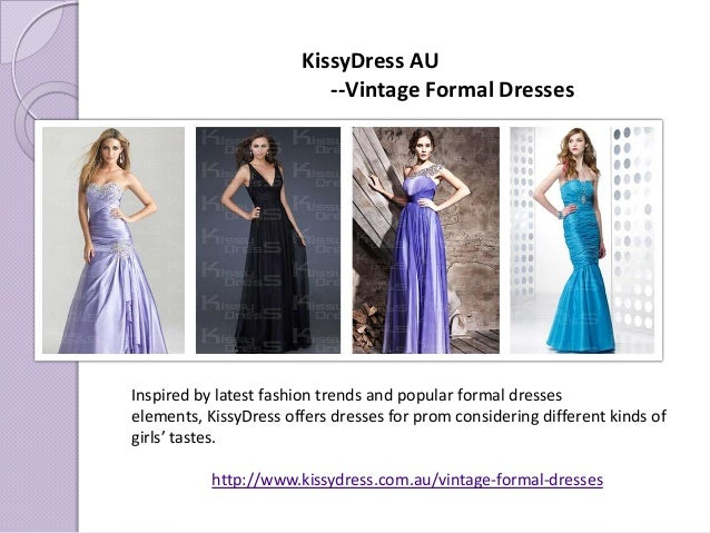 Inspired by latest fashion trends and popular formal dresseselements, KissyDress offers dresses for prom considering diffe...