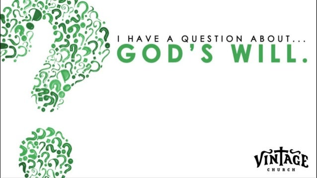 Is God's will something I'm ignorant of, afraid of or something I genuinely trust & seek? QUESTION OF THE DAY