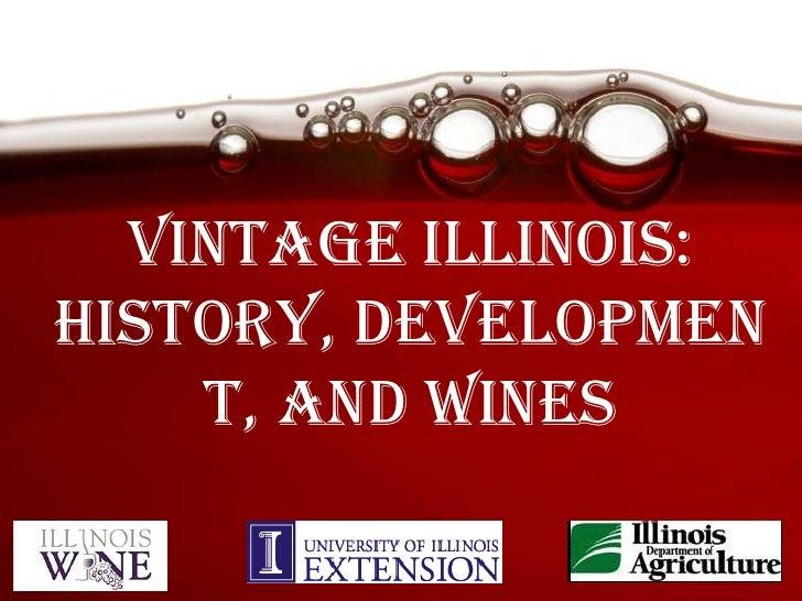 Vintage Illinois:History, development, and wines<br />