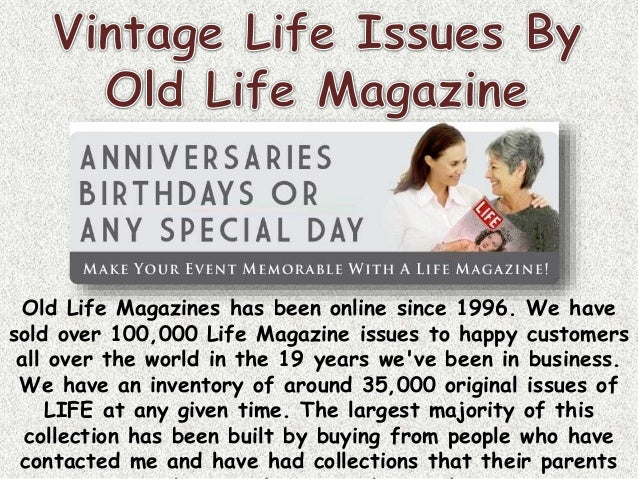 Old Life Magazines has been online since 1996. We have sold over 100,000 Life Magazine issues to happy customers all over ...