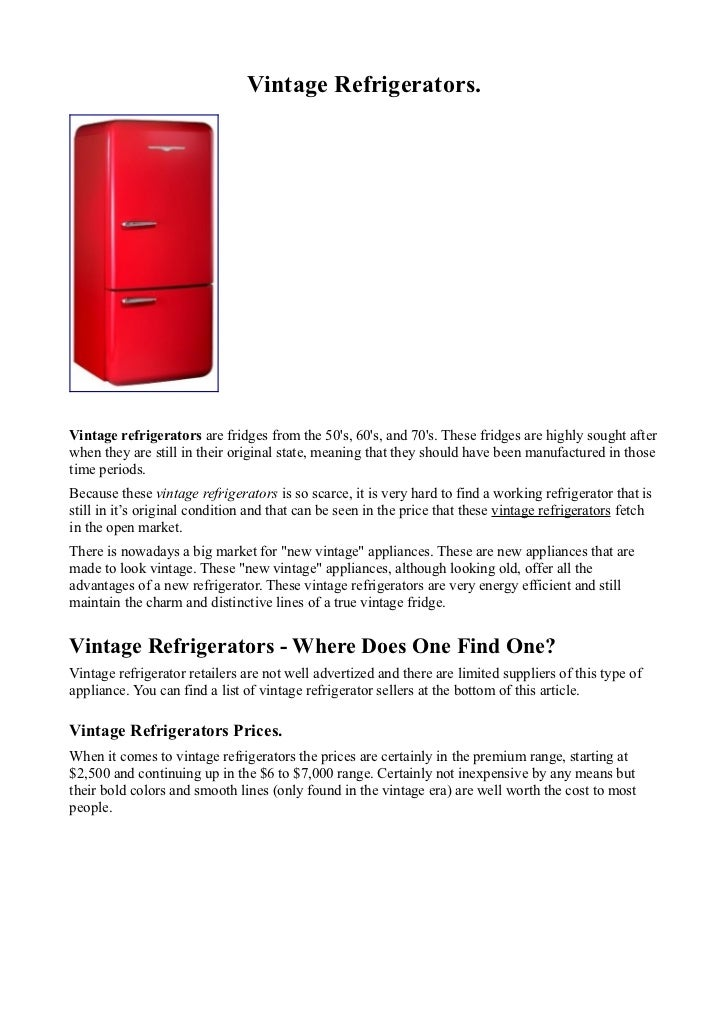 Vintage Refrigerators.Vintage refrigerators are fridges from the 50s, 60s, and 70s. These fridges are highly sought afterw...