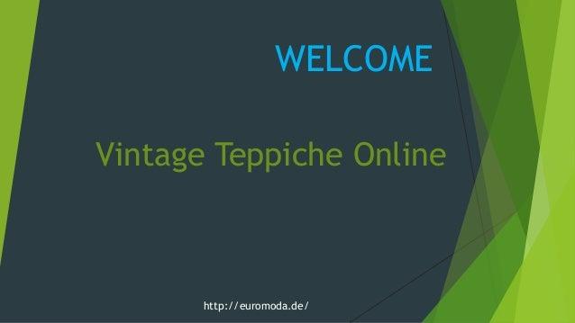 WELCOME http://euromoda.de/ Vintage Teppiche Online