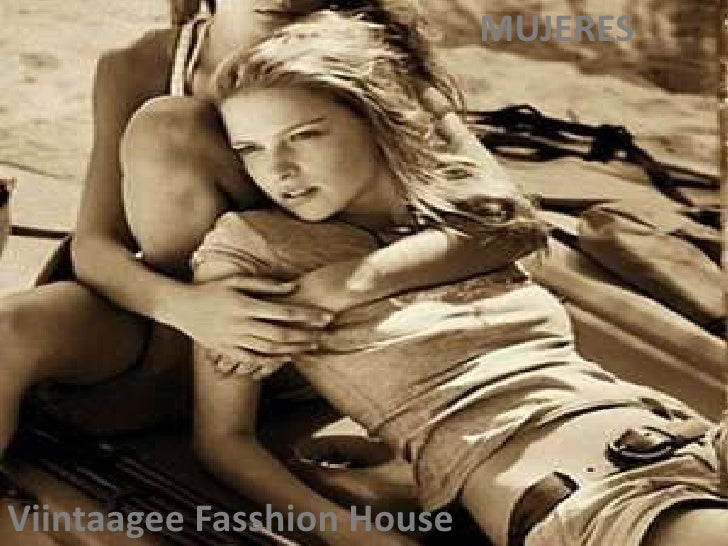 MUJERES<br />Viintaagee Fasshion House <br />