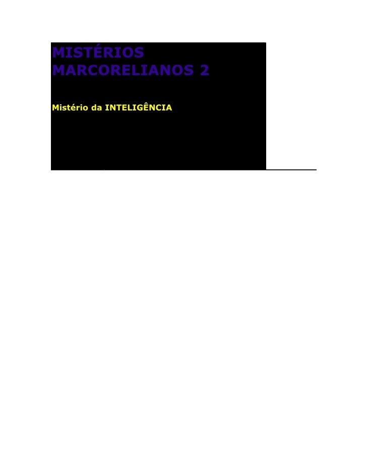 MISTÉRIOS MARCORELIANOS 2  Mistério da INTELIGÊNCIA