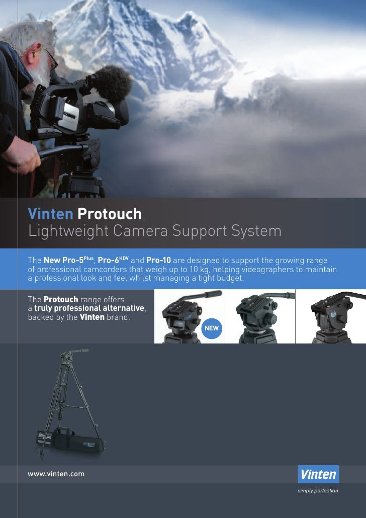 Vinten ProtouchLightweight Camera Support SystemThe New Pro-5Plus, Pro-6HDV and Pro-10 are designed to support the growing...