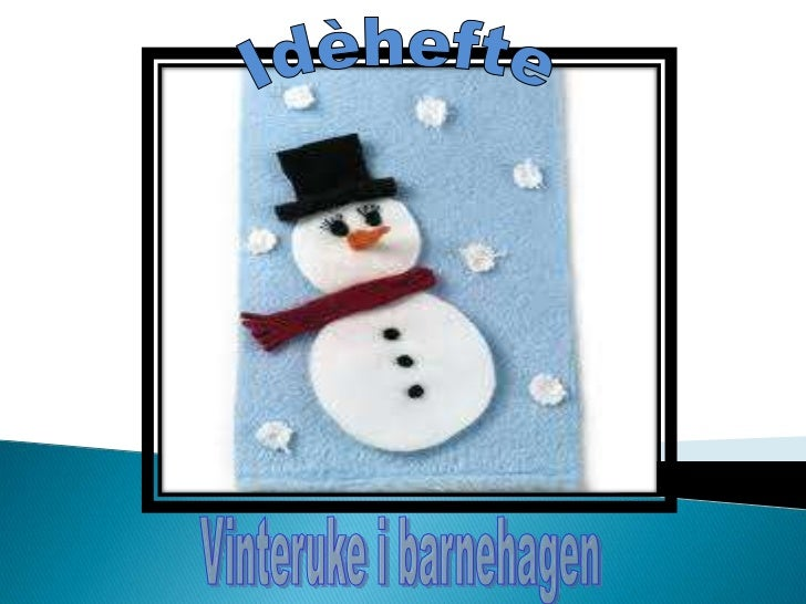 Idèhefte<br />Vinteruke i barnehagen<br />