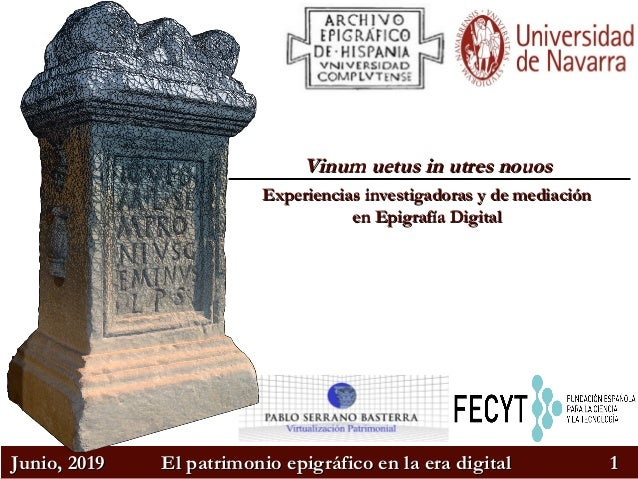 Junio, 2019Junio, 2019 El patrimonio epigráfico en la era digitalEl patrimonio epigráfico en la era digital 11 Vinum uetus...
