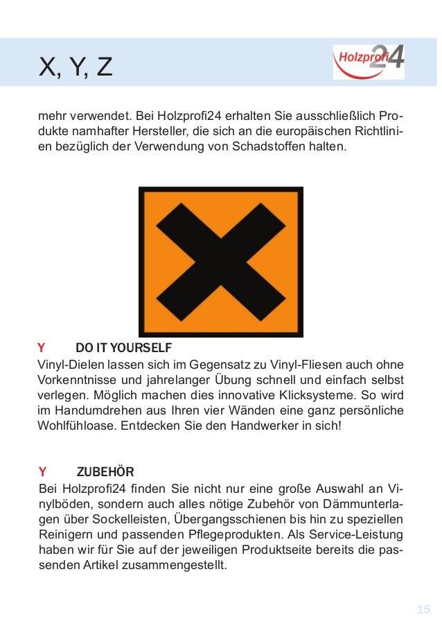 X, Y, Z 15 mehr verwendet. Bei Holzprofi24 erhalten Sie ausschließlich Pro- dukte namhafter Hersteller, die sich an die eu...