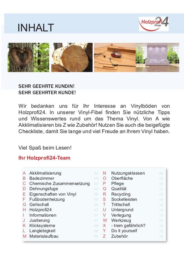 INHALT SEHR GEEHRTE KUNDIN! SEHR GEEHRTER KUNDE! Wir bedanken uns für Ihr Interesse an Vinylböden von Holzprofi24. In unse...