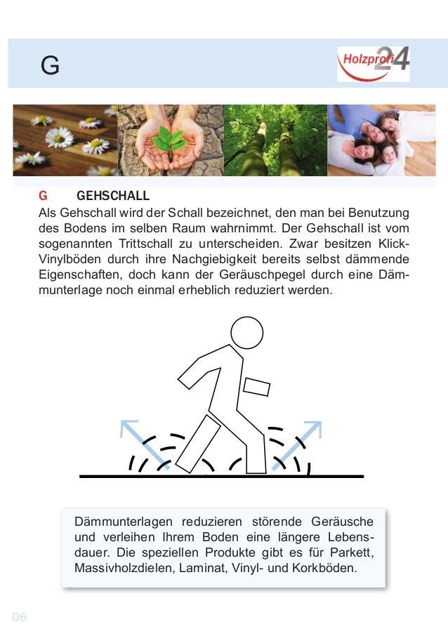 G GGEHSCHALL Als Gehschall wird der Schall bezeichnet, den man bei Benutzung des Bodens im selben Raum wahrnimmt. Der Geh...