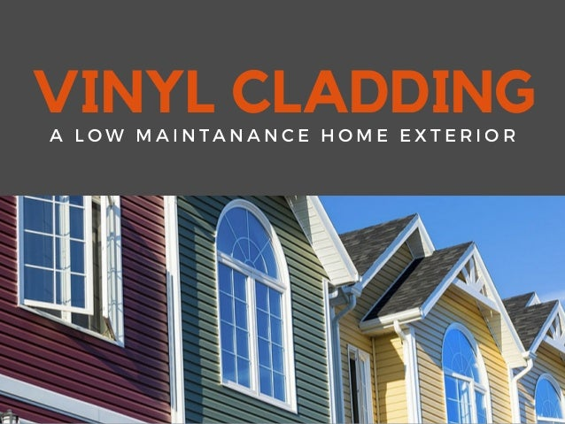 Low Maintenance Exterior House Material : Vinyl cladding a low maintenance home exterior