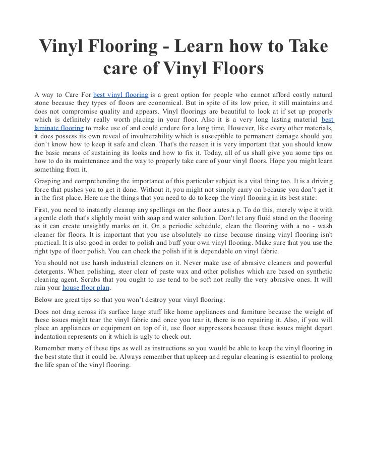 Vinyl Flooring - Learn how to Take         care of Vinyl FloorsA way to Care For best vinyl flooring is a great option for...