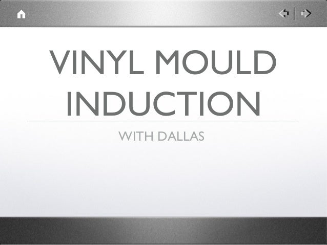 VINYL MOULD INDUCTION   WITH DALLAS