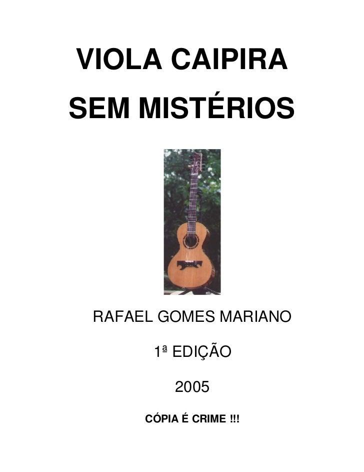 VIOLA CAIPIRASEM MISTÉRIOS RAFAEL GOMES MARIANO       1ª EDIÇÃO           2005      CÓPIA É CRIME !!!