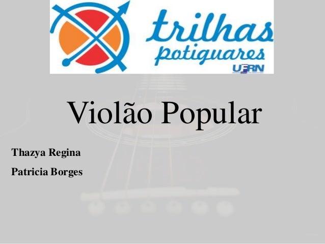Violão Popular Thazya Regina Patricia Borges